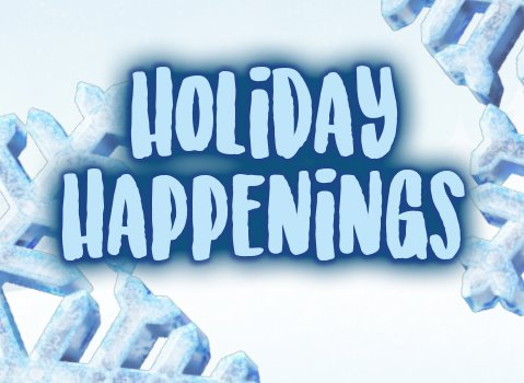 Holiday Happenings Headliner