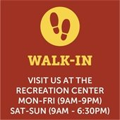 Walk-In: Visit Us At The Recreation Center